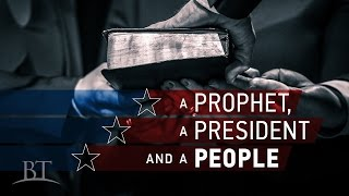 Beyond Today -- A Prophet, a President and a People