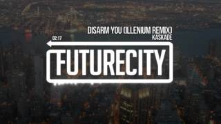 Kaskade - Disarm You (Illenium Remix)