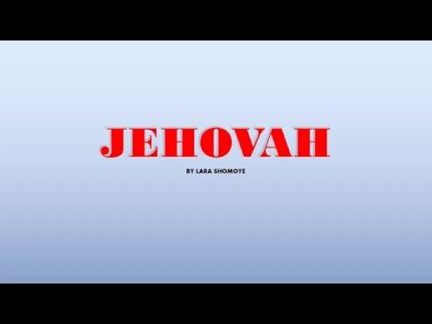 JEHOVAH - LARA SHOMOYE