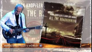 MARK KNOPFLER and EMMYLOU HARRIS - Red staggerwing -  All the Roadrunning