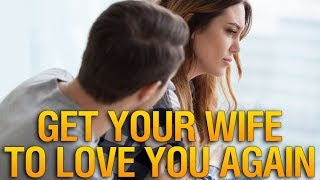 How to Get Your Wife to Love You Again After Separation? ♥ How Do I Make My Wife Love Me Again?