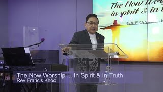 The Now Worship... In Spirit & In Truth