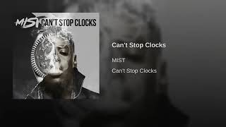 Mist   Can't Stop Clocks (Official Audio)