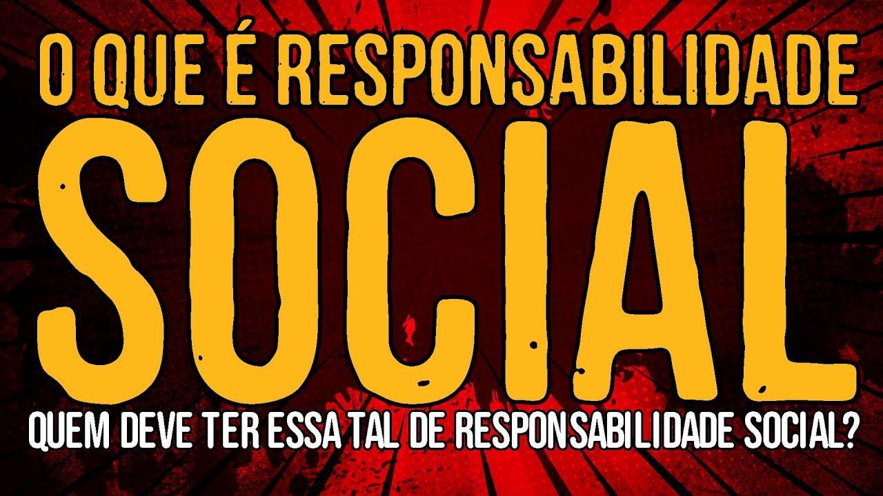 O Que é Responsabilidade Social?