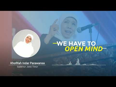 Khofifah Indar Parawansa: We Have to Open Mind (Part 2)