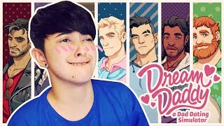 THESE DADDYS AREN'T GONNA DATE THEMSELVES | Dream Daddy: A Dad Dating Simulator - Part 1