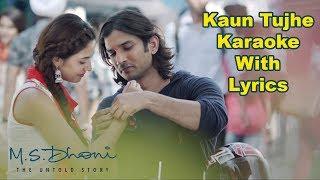 Kaun Tujhe Karaoke With Lyrics | MS Dhoni | Palak Muchhal