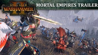 Total War: WARHAMMER 2 - Mortal Empires Trailer