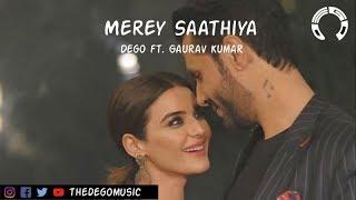 Merey Saathiya (Dego Remix)ft. Gaurav Kumar - dego