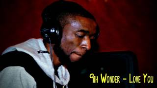 9th Wonder -  Love You