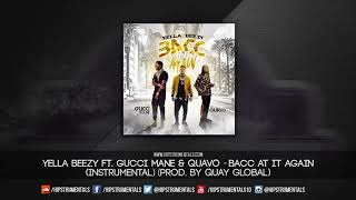 Yella Beezy Ft. Quavo & Gucci Mane   Bacc At It Again [Instrumental] (Prod. By Quay Global)