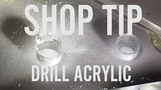 How To Drill Acrylic And Other Brittle Plastics
