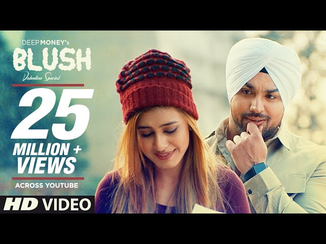 Blush Full Video Song | Deep Money Songs | Punjabi Songs 2017