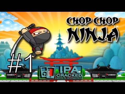 Chop Chop Ninja Part 1 -Compatible with iPhone, iPad, and iPod touch. optimized for iPhone 5.