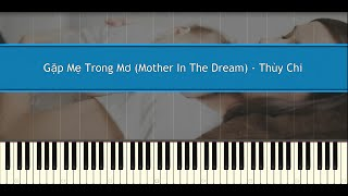 Gặp Mẹ Trong Mơ (Mother In The Dream) - Thùy Chi (Piano Tutorial)