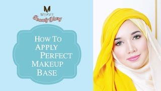 MERVE's Beauty Diary - How To Apply The Perfect Makeup Base