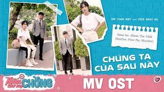 Kiếm Chồng Cho Mẹ Chồng | MV OST | CHÚNG TA CỦA SAU NÀY | Gin Tuấn Kiệt ft Yeye Nhật Hạ | The 199X