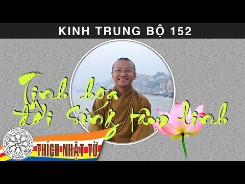 Kinh Trung Bộ 152 (Kinh Căn Tu Tập) - Tinh hoa đời sống tâm linh (29/11/2009)