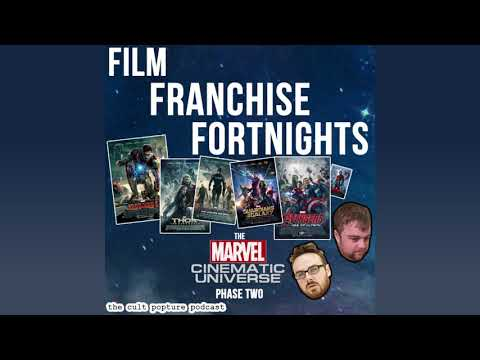 The Marvel Cinematic Universe [Phase Two] | Film Franchise Fortnights