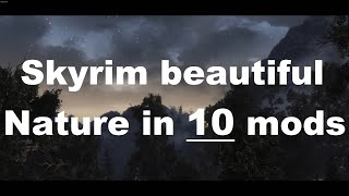 10 mods to make Skyrim SE's nature look BEAUTIFUL