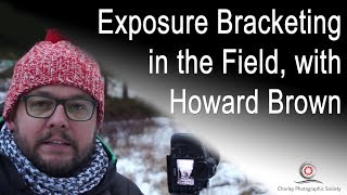 New Videos: Exposure Bracketing with Howard Brown