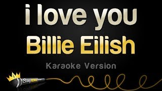 Billie Eilish   I Love You (Karaoke Version)