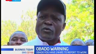 Business Today 11th September 2017 - Governor Okoth Obado orders striking workers to return to work