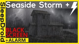⏰ Dark Screen Rain. Seaside THUNDERSTORM with Black screen and ALARM. Dark ocean storm sea storm