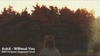 Avicii - Without You ft. Sandro Cavazza (EMCY & Synne Cover)