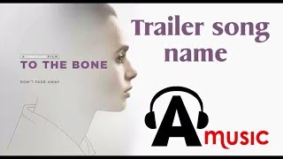 To The Bone Trailer Song Name