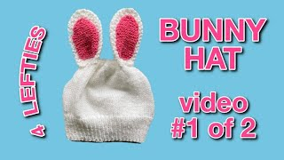 KNIT A BUNNY HAT - 4 Lefties ( #videotutorial 1/2)