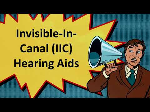 Hearing Aids Tips | Invisible-In-Canal (IIC) Hearing Aids