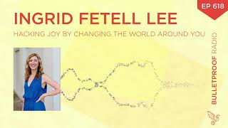 Hacking Joy by Changing the World Around You - Ingrid Fetell Lee
