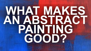 What Makes an Abstract Painting Good?