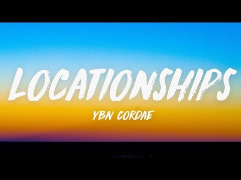 YBN Cordae - Locationships (Lyrics) ♪
