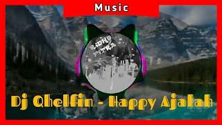 Dj Qhelfin - Happy Ajalah