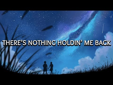 , title : 'Shawn Mendes ‒ There's Nothing Holding Me Back (Lyrics) 🎤'