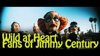 Wild At Heart Official Music Video by Fans of Jimmy Century