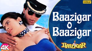 Baazigar O Baazigar - 4K VIDEO SONG | Shahrukh & Kajol | Baazigar | 90's Superhit Hindi Love Song