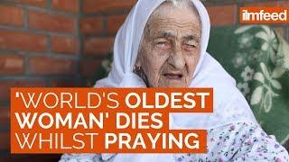 World's Oldest Woman Dies Whilst Praying