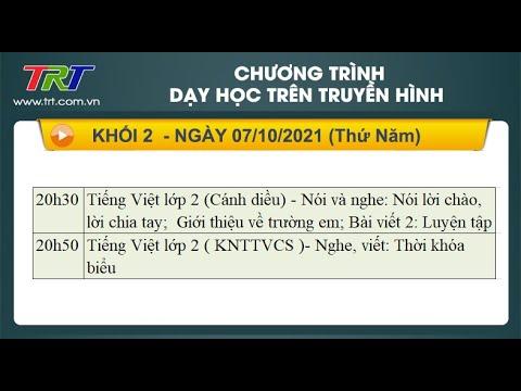 Lớp 2: Tiếng Việt (2 tiết). - Dạy học trên truyền hình TRT ngày 07/10/2021