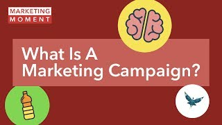 What Is A Marketing Campaign? - Marketing Moment