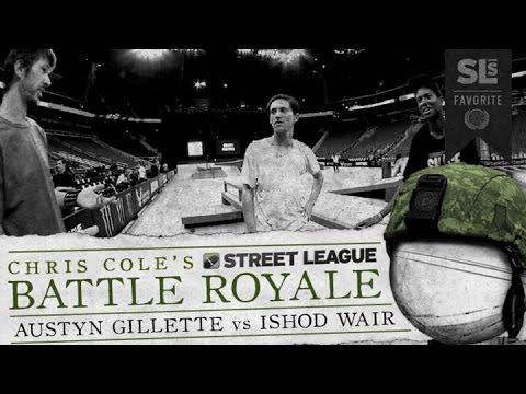 Austyn Gillette & Ishod Wair - Battle Royale at Street League