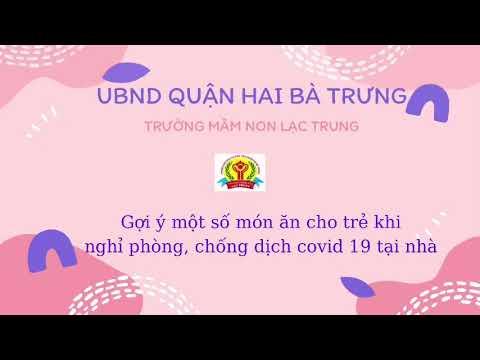 Trường Mầm Non Lạc Trungxin gợi ýcách chế biến một số món ăn cho trẻ
