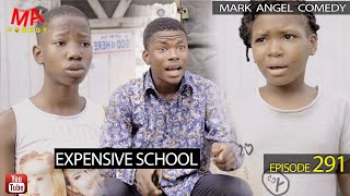 EXPENSIVE SCHOOL (Mark Angel Comedy) (Episode 291)