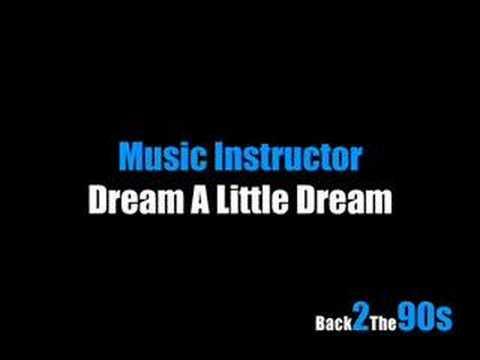 Music Instructor - Dream A Little Dream