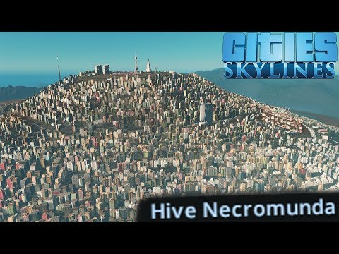 Building a Nightmarish Hive City on a Mountain - Cities Skylines