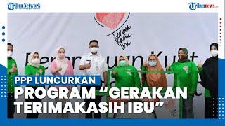 PPP Luncurkan Gerakan Terima Kasih Ibu di Hari Kartini, DKI Jakarta Menjadi Sasaran Pertama