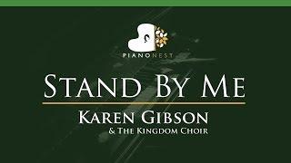 Karen Gibson  The Kingdom Choir - Stand By Me - Ben E King - LOWER Key (Piano Karaoke / Sing Along)