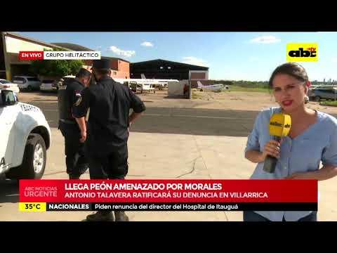 Llega peón amenazado por Morales